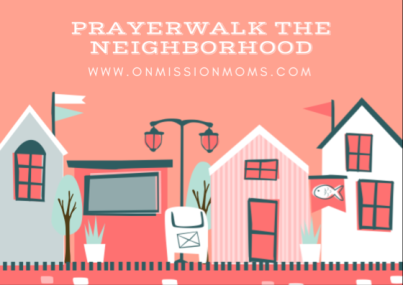 Prayerwalk the Neighborhood.png